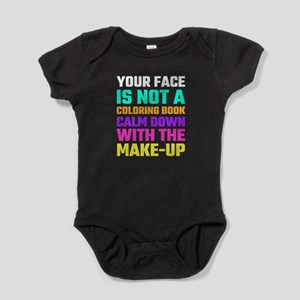 Your Face Is Not A Coloring Book Cal Baby Bodysuit