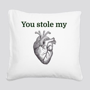 You stole my heart Square Canvas Pillow