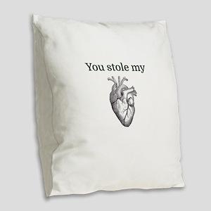 You stole my heart Burlap Throw Pillow