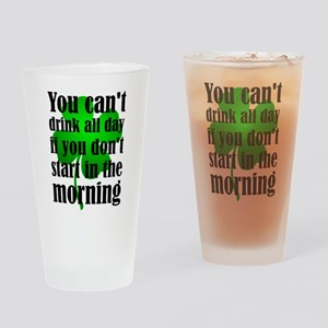You Can't Drink All Day If You Don' Drinking Glass