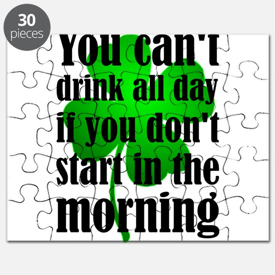 You Can't Drink All Day If You Don't Start Puzzle