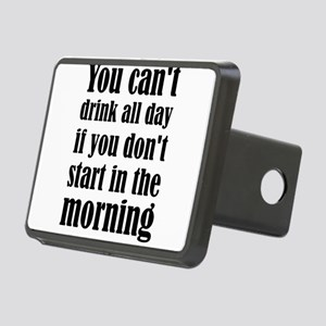 You Can't Drink All Day If Rectangular Hitch Cover