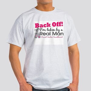 I'm taken by a Real Man! Light T-Shirt