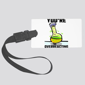 You're Overreacting Large Luggage Tag