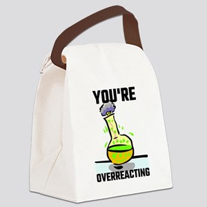You're Overreacting Canvas Lunch Bag
