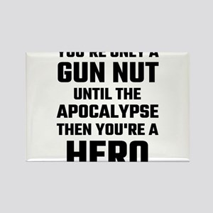 You're Only A Gun Nut Until The Apocalypse Magnets
