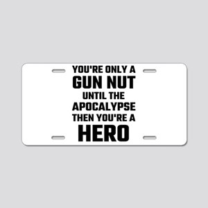 You're Only A Gun Nut Until Aluminum License Plate