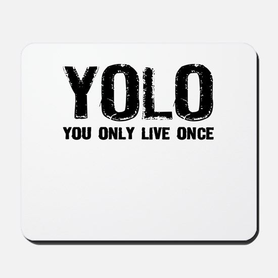 YOLO You Only Live Once Mousepad