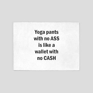 Yoga pants with no ASS is like a wa 5'x7'Area Rug