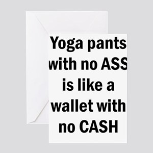 Yoga pants with no ASS is like a wa Greeting Cards