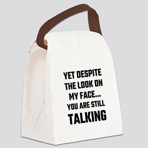 Yet Despite The Look On My Face Y Canvas Lunch Bag
