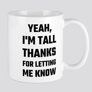 Yeah I'm Tall Thanks For Letting Me Know Mugs