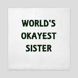 World's Okayest Sister Queen Duvet