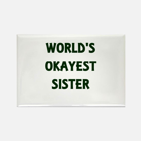 World's Okayest Sister Magnets