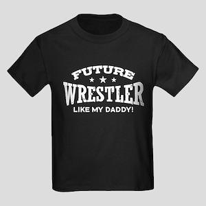 Future Wrestler Like My Daddy Kids Dark T-Shirt