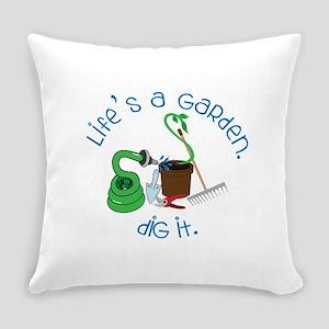 Lifes A Garden Everyday Pillow