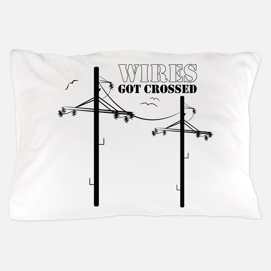 Wires Got Crossed Pillow Case