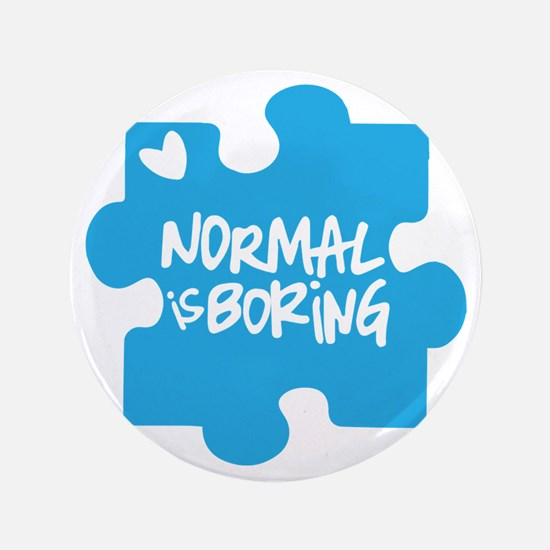 Normal Is Boring Button