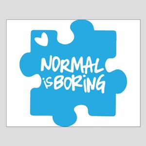 Normal Is Boring Posters