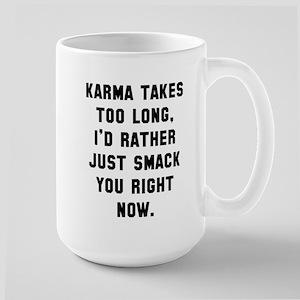 Karma takes too long Mugs