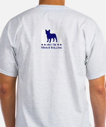 Obey the French Bulldog! 2-sided T-Shirt