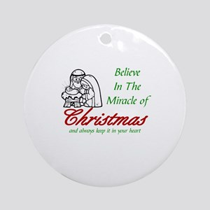 BELIEVE IN THE MIRACLE OF CHRISTMAS Round Ornament