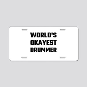 World's Okayest Drummer Aluminum License Plate