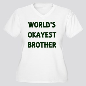 World's Okayest Brother Plus Size T-Shirt