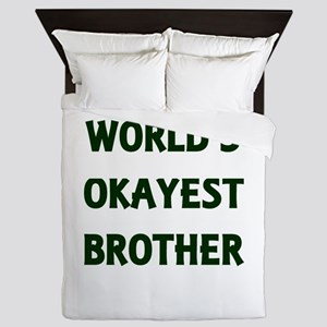 World's Okayest Brother Queen Duvet