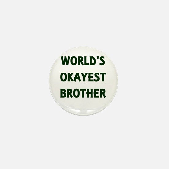 World's Okayest Brother Mini Button