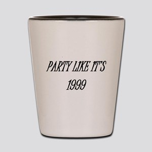Party like it's 1999 Shot Glass