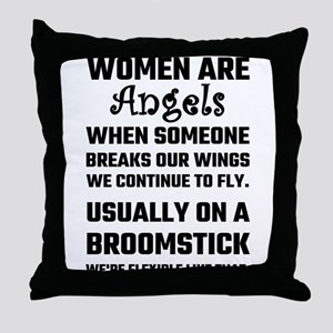 Women Are Angels... Throw Pillow