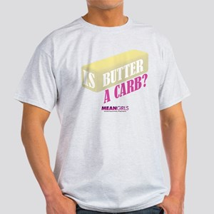 Mean Girls - Butter a Carb? Light T-Shirt
