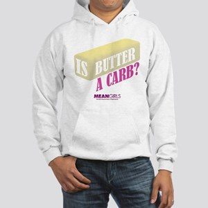 Mean Girls - Butter a Carb? Hooded Sweatshirt