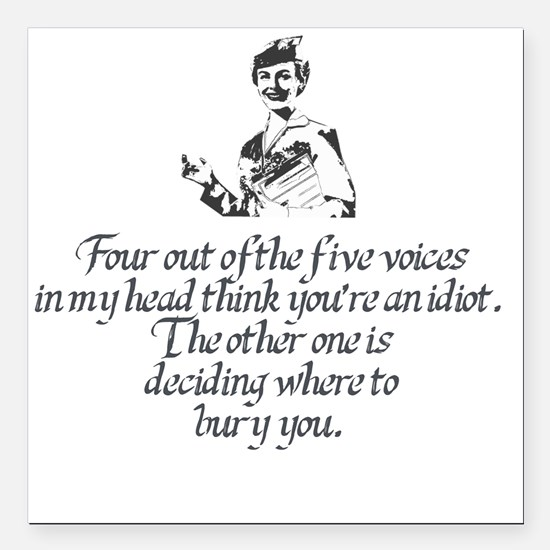 """Voices In My Head Square Car Magnet 3"""" x 3"""""""