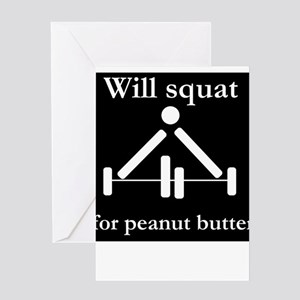 Will squat for peanut butter Greeting Cards