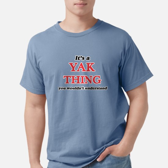 It's a Yak thing, you wouldn't und T-Shirt