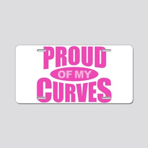 Proud of My Curves - Pink Aluminum License Plate