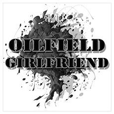 Oilfield Oil Splash Girlfriend Poster