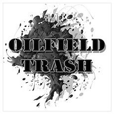 Oilfield Oil Splash Trash Poster