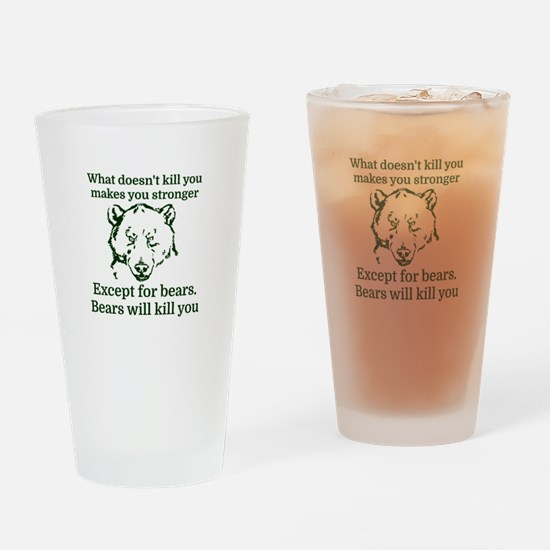What doesn't kill you make you stro Drinking Glass