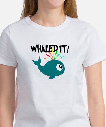 Whaled It! T-Shirt