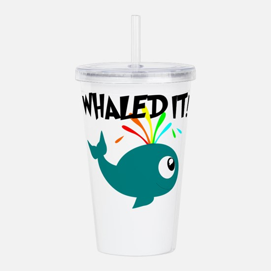 Whaled It! Acrylic Double-wall Tumbler