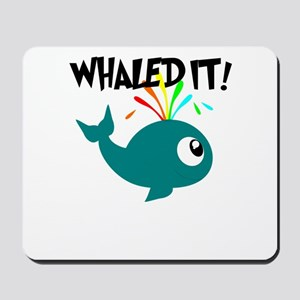 Whaled It! Mousepad