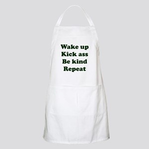 Wake Up Kick Ass Be Kind Repeat Apron