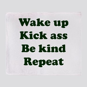 Wake Up Kick Ass Be Kind Repeat Throw Blanket