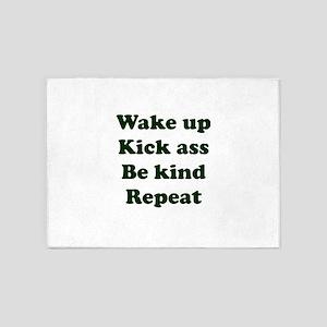 Wake Up Kick Ass Be Kind Repeat 5'x7'Area Rug