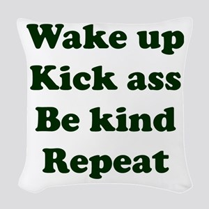 Wake Up Kick Ass Be Kind Repea Woven Throw Pillow