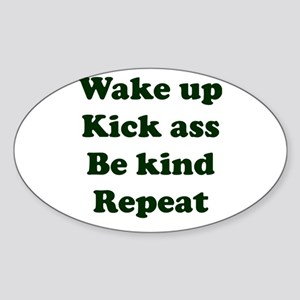 Wake Up Kick Ass Be Kind Repeat Sticker