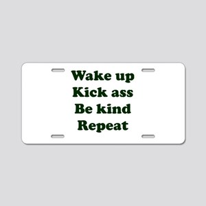 Wake Up Kick Ass Be Kind Re Aluminum License Plate